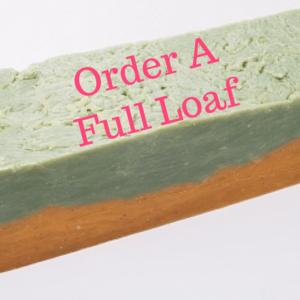 Order Your Favorite Loaf of Natural Soap